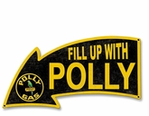 Fill Up With Polly Gas Arrow Metal Sign