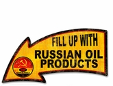 Fill Up With Russian Oil Products Arrow Metal Sign
