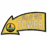 Fill Up With Tower Gasoline Arrow Metal Sign