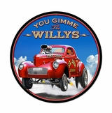 Gimme The Willys Metal Sign