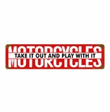 Motorcycles Take It Out Metal Sign