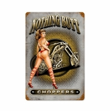 Nothing Butt Choppers Metal Sign