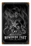 Nowhere Fast Metal Sign