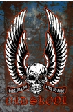 Old Skool Live To Ride Metal Sign