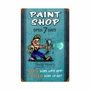 Paint Shop Hours Metal Sign