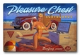 Pleasure Chest Metal Sign