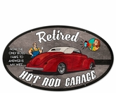 Retired Only Boss Hot Rod Garage Metal Sign