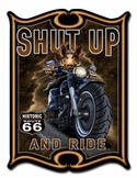 Shut Up And Ride Metal Sign