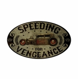 Speeding Vengance Metal Sign