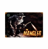 The Mangler Metal Sign