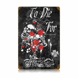 To Die For Metal Sign