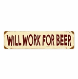 Work For Beer Metal Sign