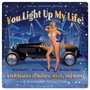 You Light Up My Life Metal Sign