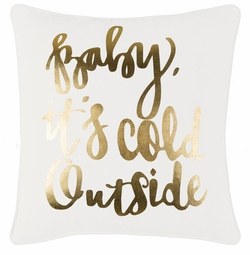 Baby It's Cold Outside Pillow White with Gold Accent