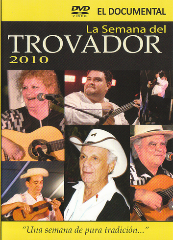 DVD Semana del Trovador 2010 - El Documental