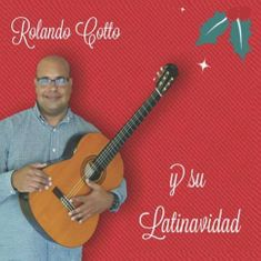 Rolando Cotto - y Su Latinavidad