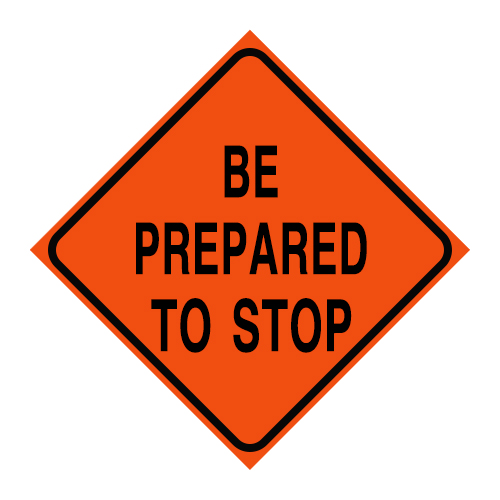 """Logging Sign - """"Be Prepared to Stop"""" - Corrugated Plastic 24"""" x 24"""""""