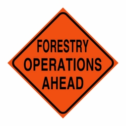 "Logging Sign - ""Forestry Operations Ahead"" - Corrugated Plastic 24"" x 24"""