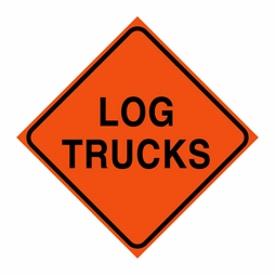 "Logging Sign - ""Log Trucks"" - Corrugated Plastic 24"" x 24"""