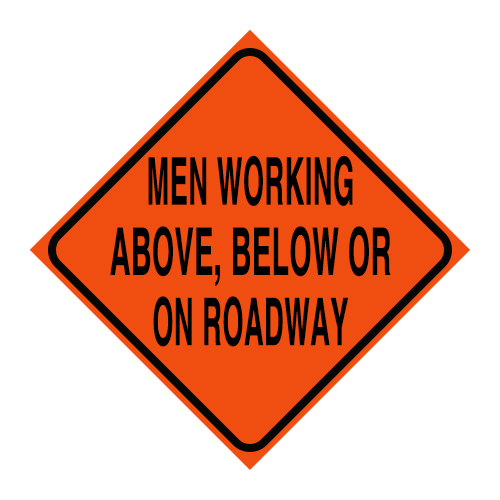 """Logging Sign - """"Men Working Above, Below or On Roadway"""" - Corrugated Plastic 24"""" x 24"""""""