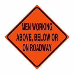 "Logging Sign - ""Men Working Above, Below or On Roadway"" - Corrugated Plastic 24"" x 24"""