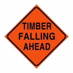 "Logging Sign - ""Timber Falling Ahead"" - Corrugated Plastic 24"" x 24"""
