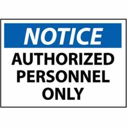 """National Marker Safety Sign - """"Notice Authorized Personnel Only"""""""