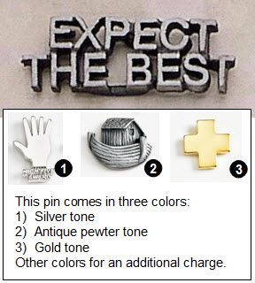"""Expect The Best Metal Lapen Pin - 1.25"""""""