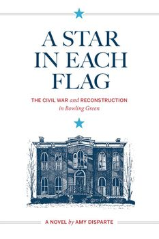 A Star in Each Flag: The Civil War and Reconstruction in Bowling Green