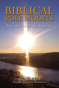 Biblical Role Models: A Guide to A Deeper Marriage