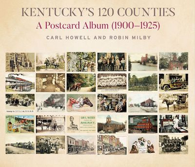 Kentucky's 120 Counties: A Postcard Album (1900-1925)