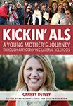 Kickin' ALS: A Young Mother's Journey through Amyotrophic Lateral Sclerosis