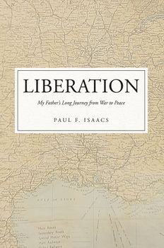 Liberation: My Father's Long Journey from War to Peace