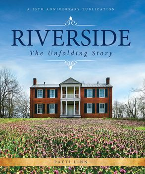 Riverside: The Unfolding Story: A 25th Anniversary Publication