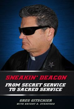 Sneakin' Deacon: From Secret Service to Sacred Service
