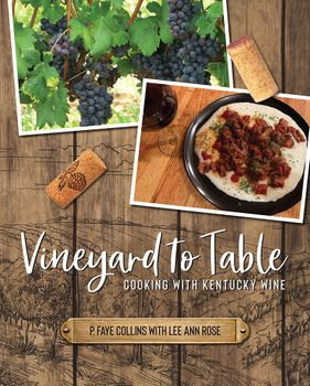 Vineyard to Table: Cooking with Kentucky Wine