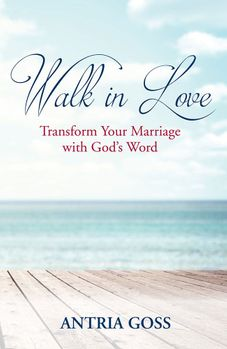 Walk In Love: Transform Your Marriage With God's Word