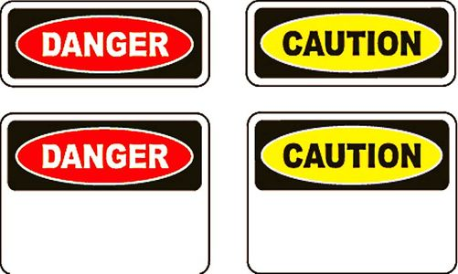 DANGER, CAUTION, Signs and Labels and Tags
