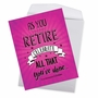 Hysterical Retirement Jumbo Printed Card By Johnie Seals From NobleWorksCards.com - As You Retire image 2