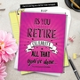 Hysterical Retirement Jumbo Printed Card By Johnie Seals From NobleWorksCards.com - As You Retire image 6