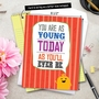 Hilarious Birthday Jumbo Greeting Card From NobleWorksCards.com - As Young Today image 6