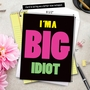 Humorous Sorry Jumbo Paper Card from NobleWorksCards.com - Big Idiot image 6