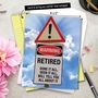 Hilarious Retirement Jumbo Printed Card From NobleWorksCards.com - Retired Warning Sign image 6