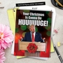 Hysterical Christmas Jumbo Printed Card from NobleWorksCards.com - Trump Huuuge image 6