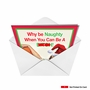 Funny Christmas Paper Greeting Card from NobleWorksCards.com - Why Be Naughty image 2