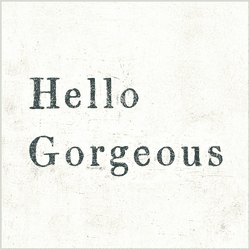 """12"""" x 12"""" Hello Gorgeous Small Print by Sugarboo Designs"""