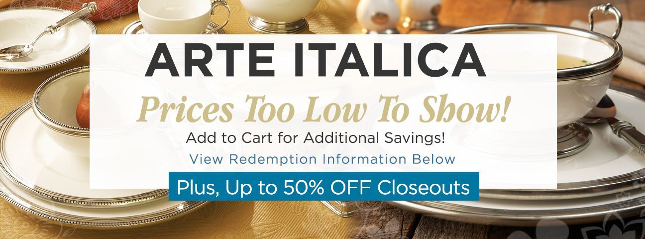 Arte Italica Closeouts & Holiday Specials