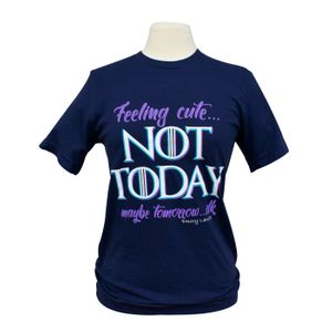 Feeling Cute, Not Today Tee by Emory Lane