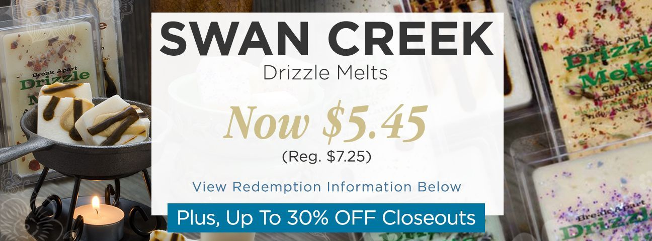Swan Creek Drizzle Melts 4.75 oz.