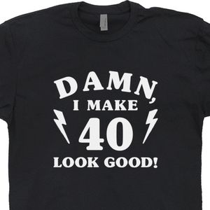 Damn I Make 40 Look Good